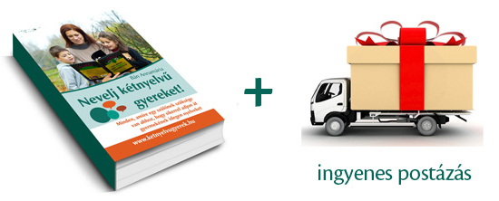 Nevelj kétnyelvű gyereket! könyv ingyenes postázással